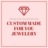 Custom made for you jewelery